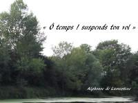 La berge d'une fleuve, symbole de ce temps inéluctable, au cœur du Lac d'Alphonse de Lamartine, avec, dans le ciel : « Ô temps ! suspends ton vol ! »
